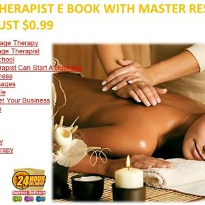 MASSAGE THERAPIST E- BOOK WITH MASTER RESELL RIGHTS (PDF/TXT) JUST $1.20