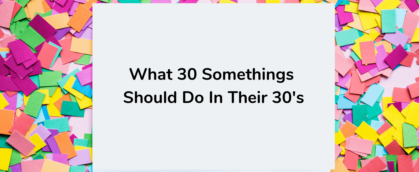 what 30 year olds should do