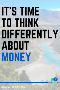 how to think differently about money