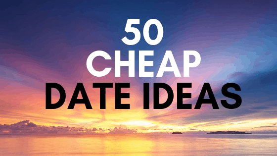 cheap date ideas for this weekend