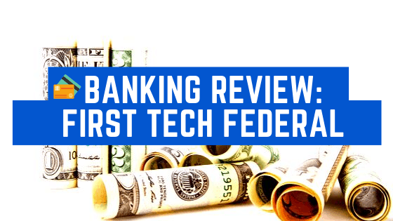 Banking Review First Tech Federal Credit Union Money Life Wax