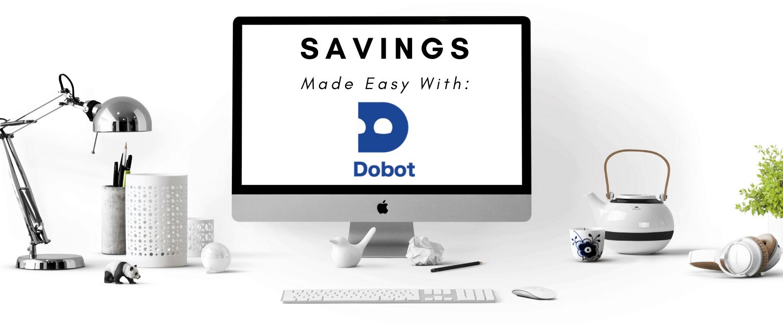 dobot saving money