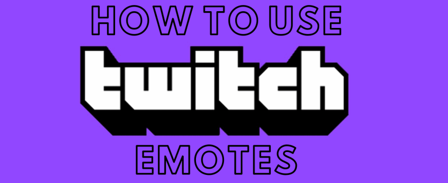 Here are the Best Ways to Use Twitch Emotes