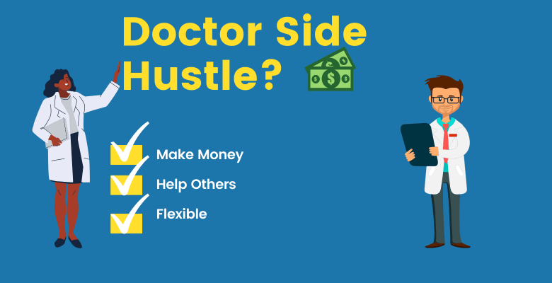 doctor side hustle