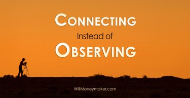 Connecting Instead of Observing