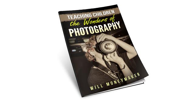 Teaching Children the Wonders of Photography (Free eBook)