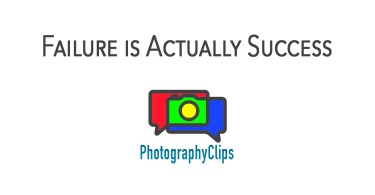 Failure in Your Photography is Actually Success