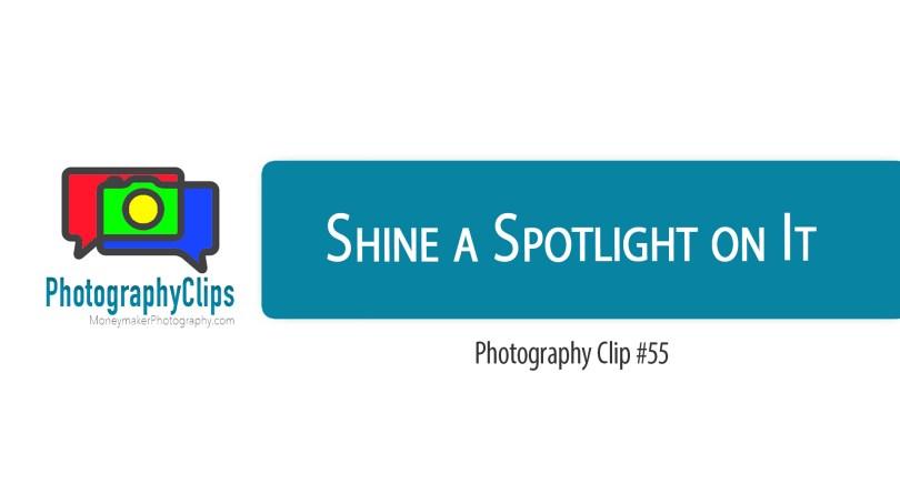 Shine a Spotlight on It