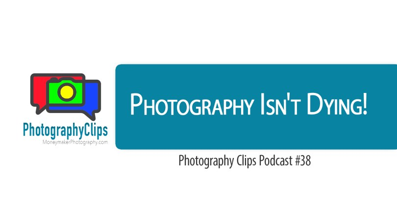 Photography Isn't Dying!