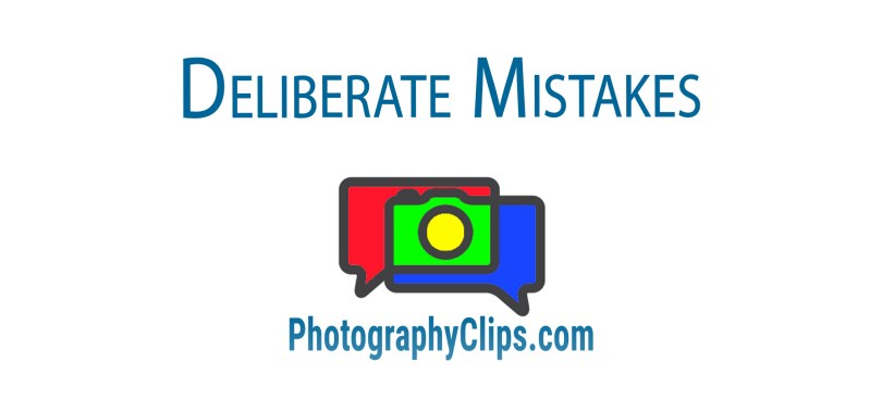 Deliberate Mistakes