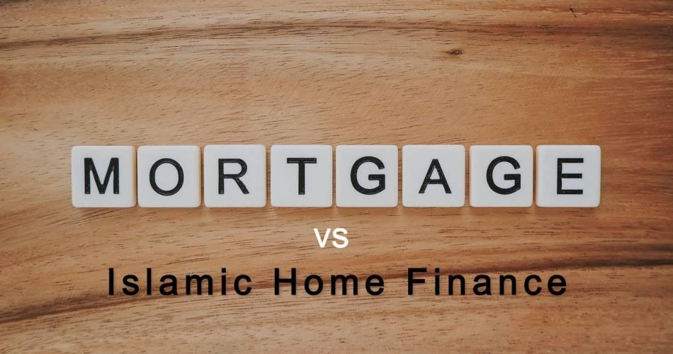 Islamic Home Finance Vs Mortgage Loans