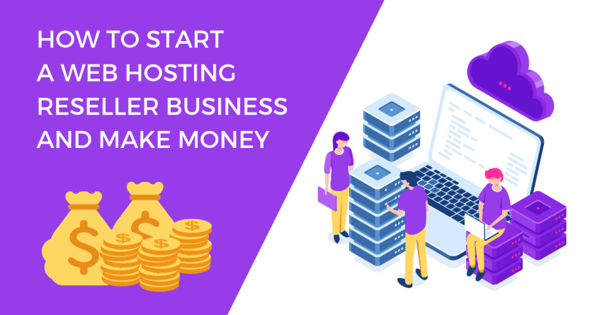 How to Make Money with Reseller Hosting in 2020