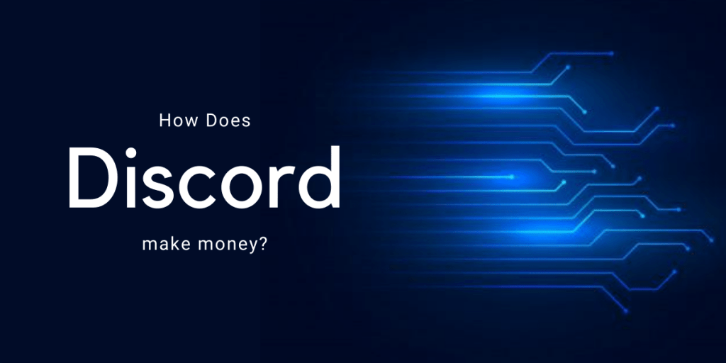 How does discord make money - What is the discord business model
