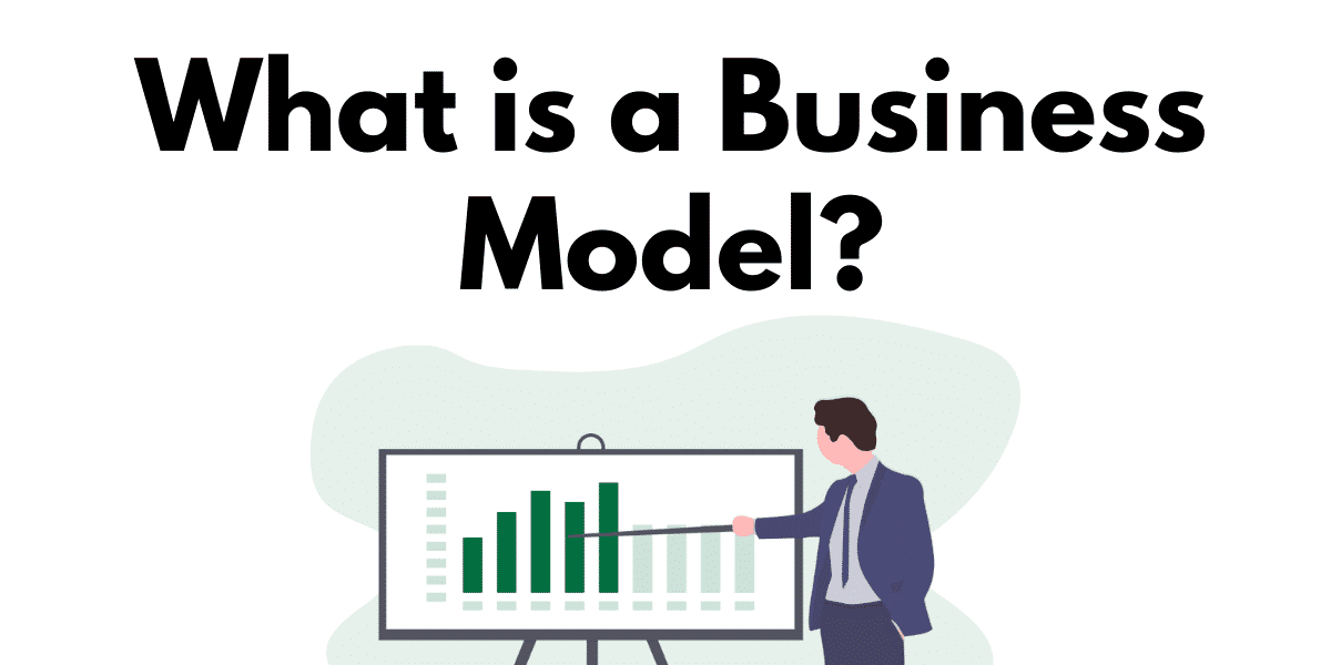 "What is a Business Model? – A Very Easy to Understand Guide<span class=""wtr-time-wrap after-title""><span class=""wtr-time-number"">9</span> min read</span>"