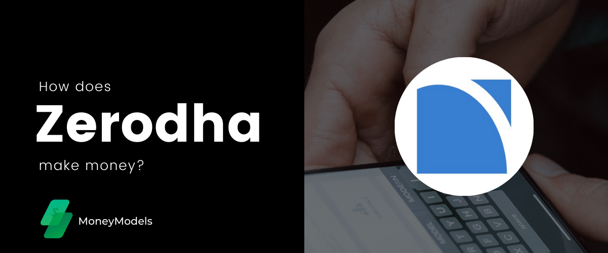 How does Zerodha make money? [Business Model]