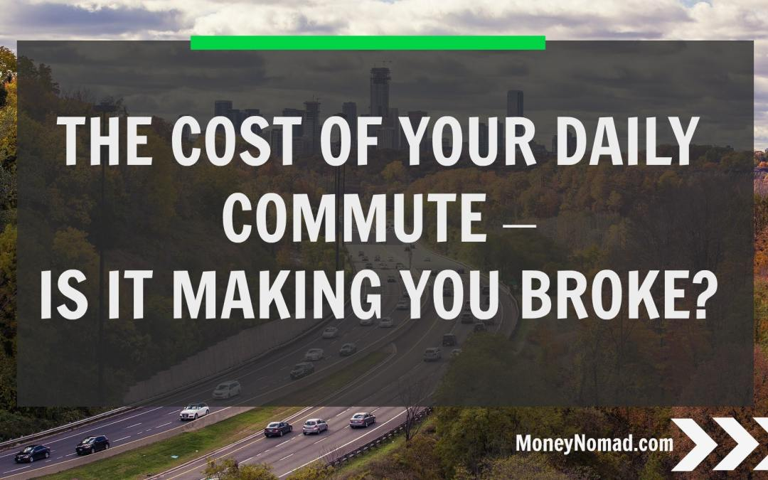 The Cost of Your Daily Commute – Is It Making You Broke?
