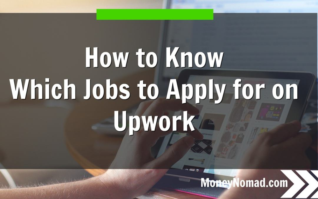 How to Know Which Jobs to Apply for on Upwork