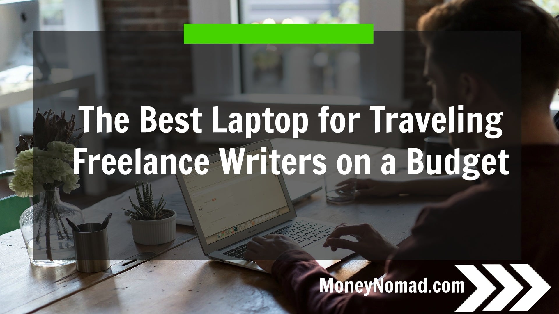 the best laptop for traveling lance writers on a budget the best laptop for traveling lance writers on a budget under 300 money nomad