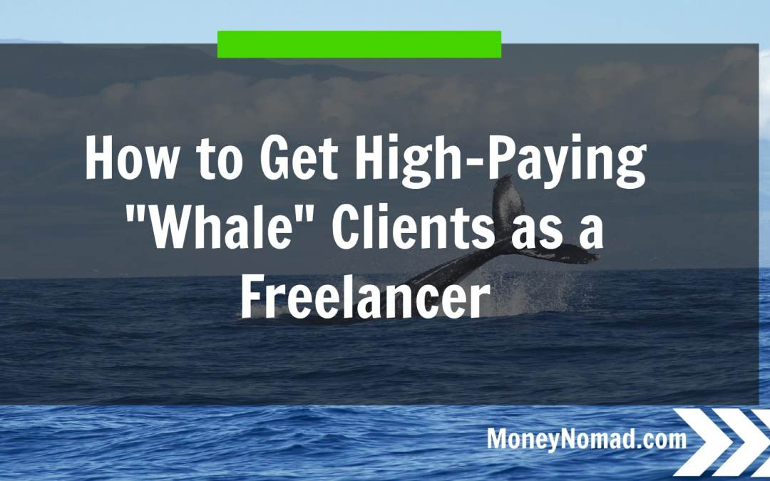 """How to Get High-Paying """"Whale"""" Clients on Freelance Platforms like Upwork and Freelancer.com"""