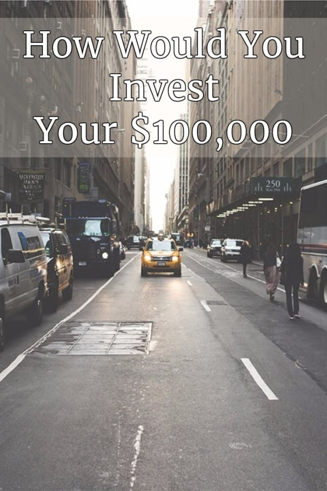 how-would-you-invest-your-100k