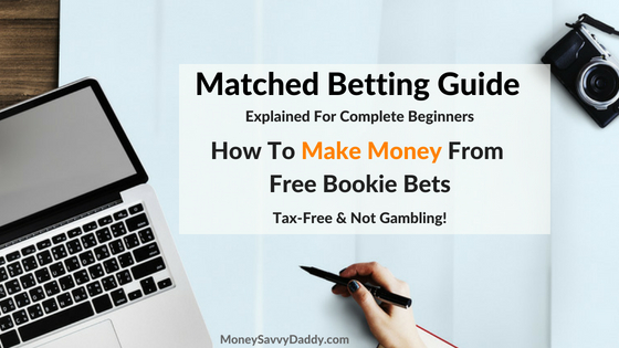 How To Start Matched Betting & Make Money From Free Bets
