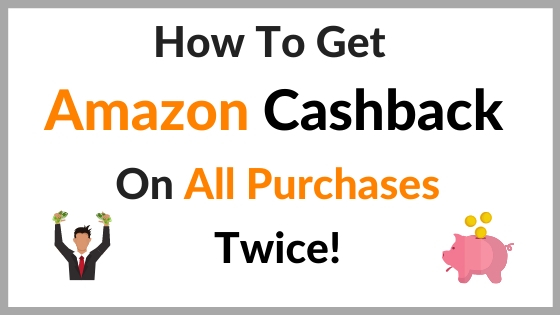 Amazon Cashback On All Purchases