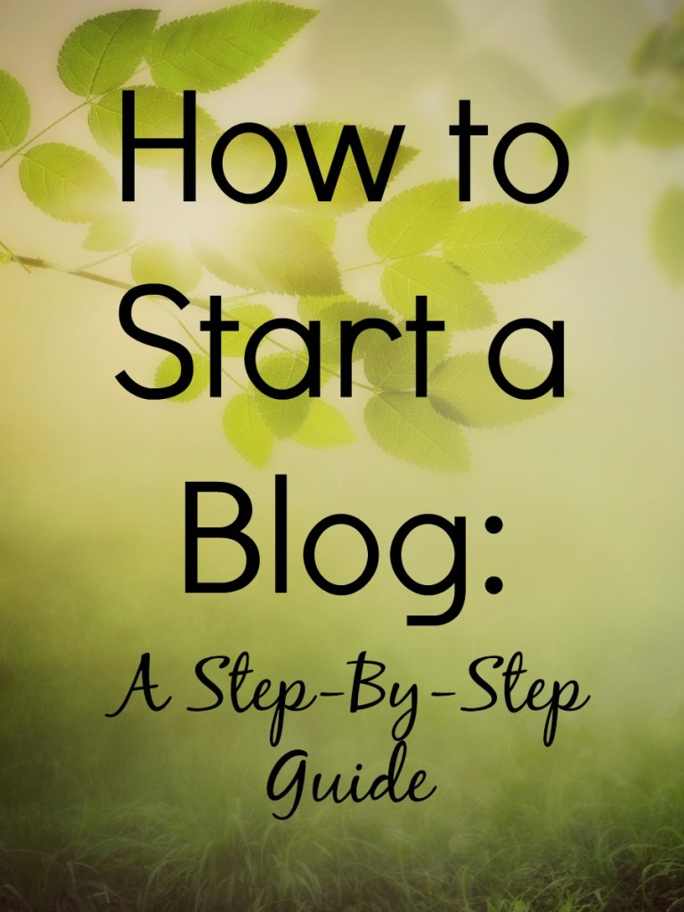 How to Start a Blog with Bluehost: a Step by Step Guide