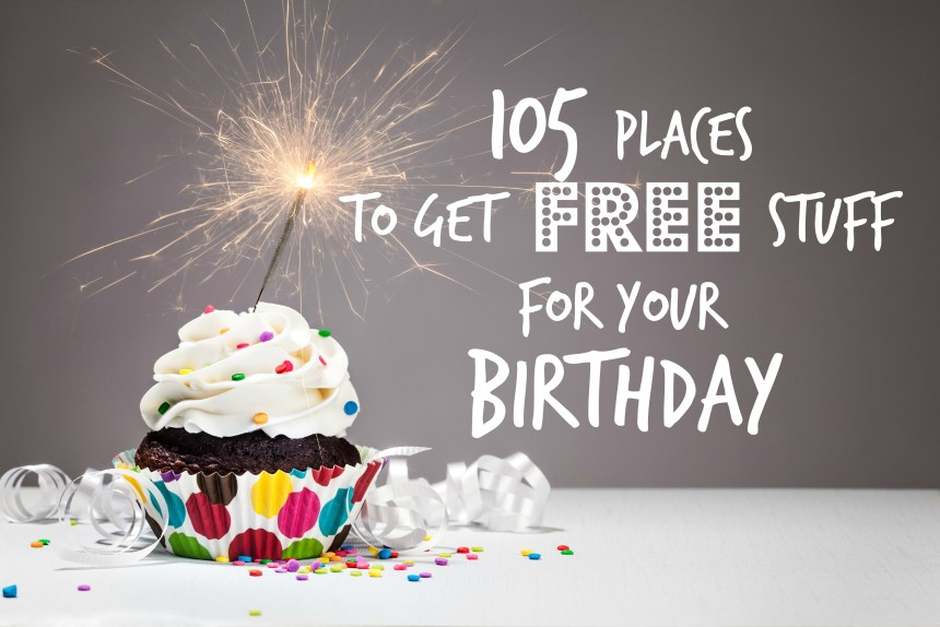 105 Places to Get Free Stuff for Your Brithday