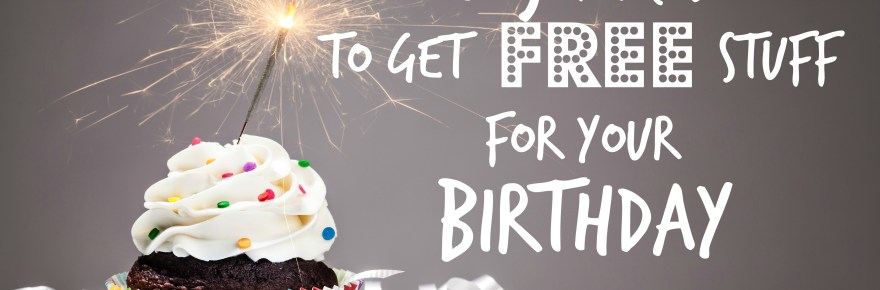 Birthday Freebies: 105 Places to get FREE Stuff for Your Birthday // Money Savvy Living