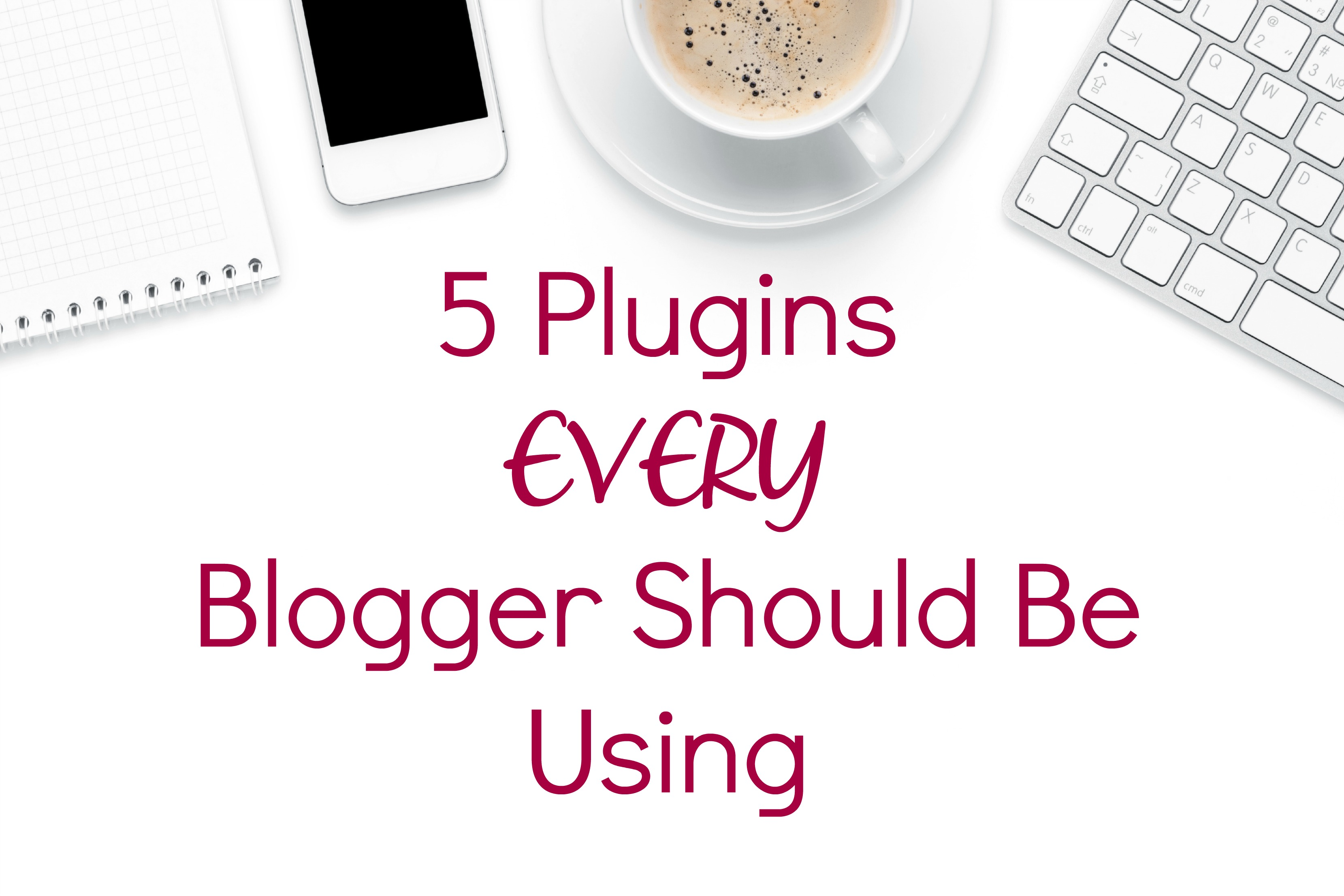 5 Blog Plugins that you should be using   Money Savvy Living