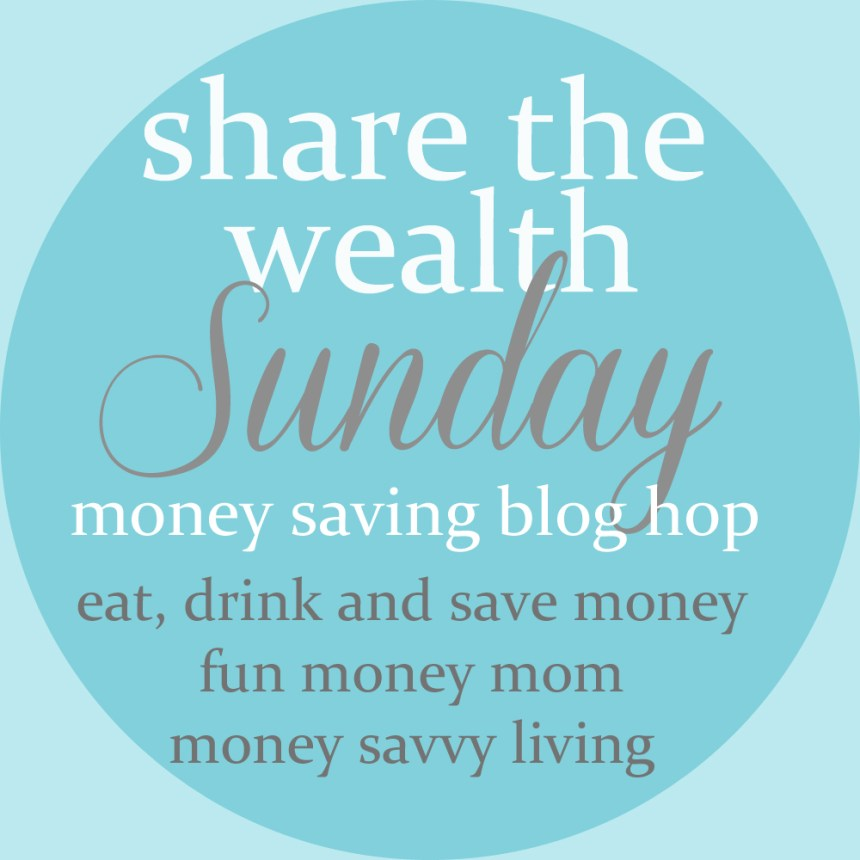 Share the Wealth Sunday | Money Savvy Livng