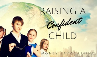Raising a Confident Child // Money Savvy Living #parenting #parentingtips #motherhood