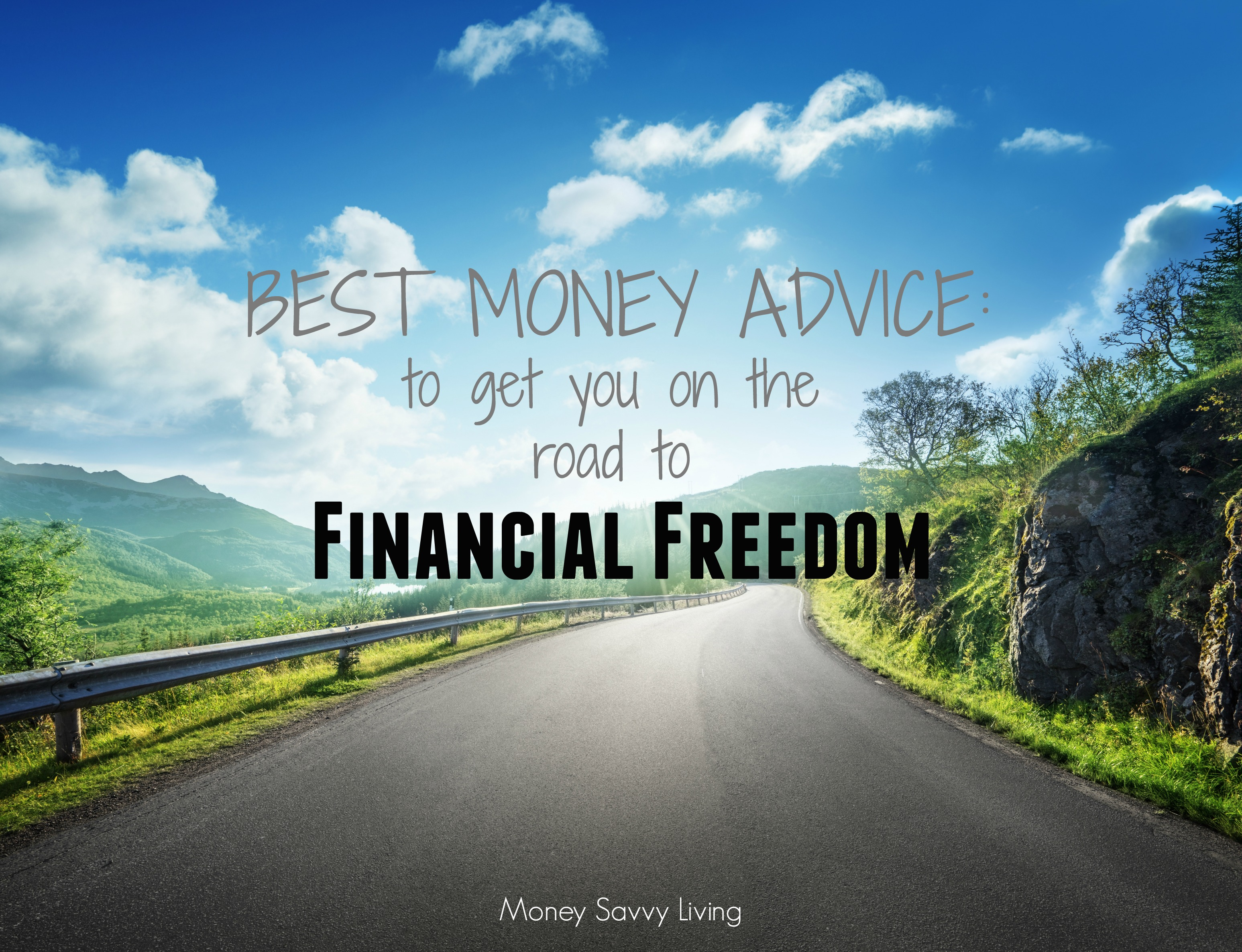 Best Money Advice: Road to Financial Freedom | Money Savvy Living
