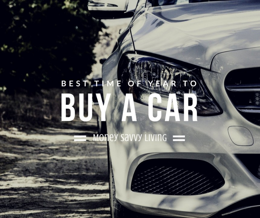 Best Time of Year to Buy a New Car | Money Savvy Living