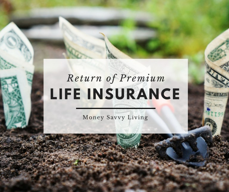Return of Premium Life Insurance | Money Savvy Living