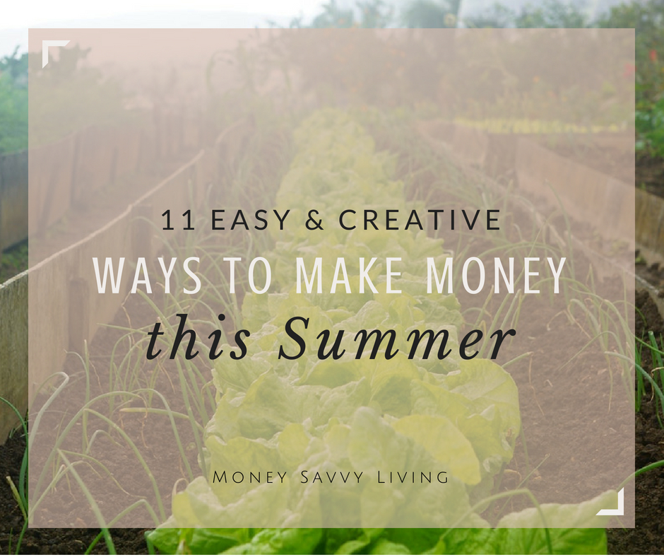 11 Easy and Creative Ways to Make Money this Summer // Money Savvy Living #lexingtonlaw #summer #makemoney #budget