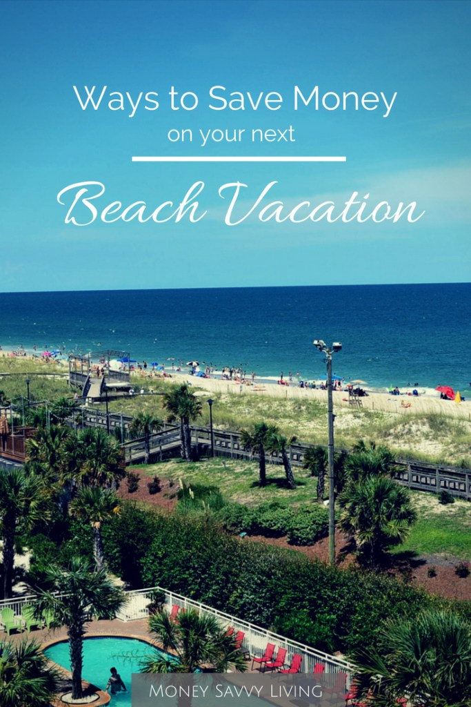 11 Ways to Save on Your Next Beach vacation // Money Savvy Living #beach #vacation #budgettravel #frugaltravel #travel #cheapvacation #summer #simplesummersavings #lexingtonlaw #frugal #travelhacks #travelhacksandadvice