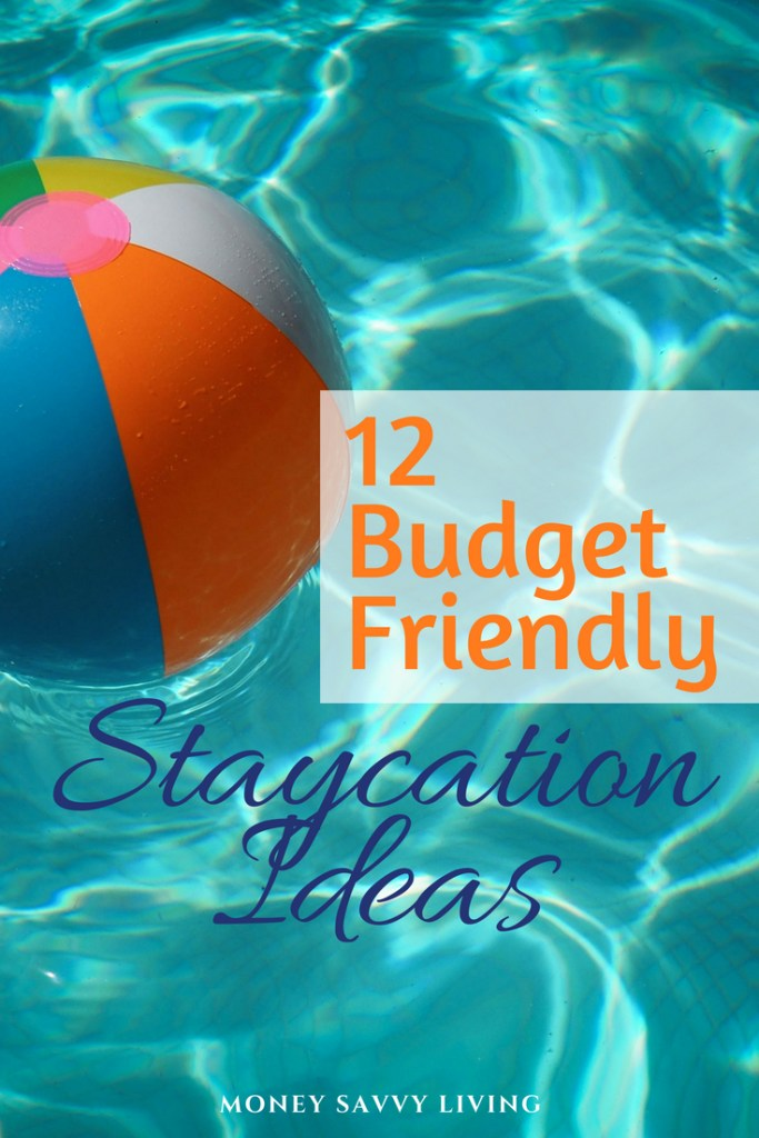 Want to take a vacation, but don't have the time or money? Try these 12 Budget Friendly Staycation Ideas. #staycation #budgetvacation #staycationideas #familyvacation #frugal #vacation #vacationideas #cheapvacation #familyfriendly #travel #traveltips #traveldestinations #travelhacks #travelhacksandadvice