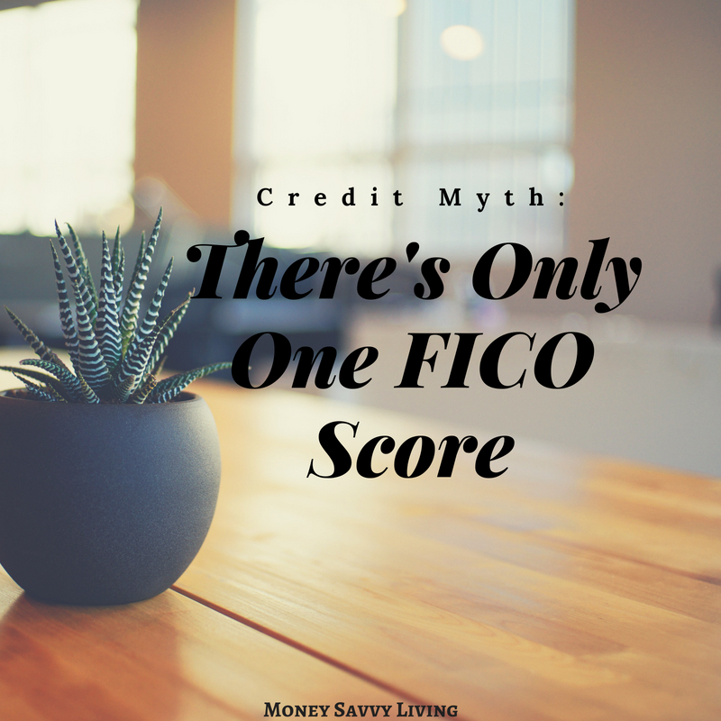 Credit Myth: There is only ONE FICO score
