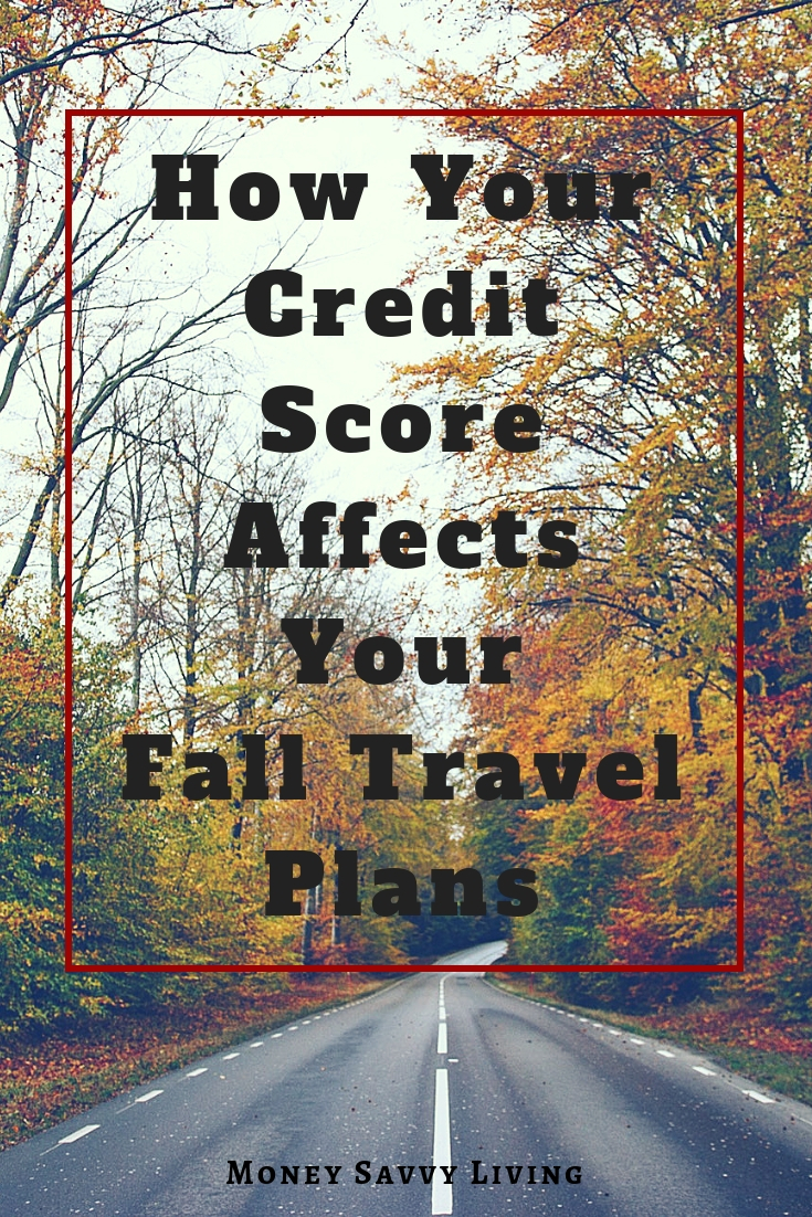 Planning a fall vacation? Before you make those reservations, take a look at how your credit score affects your fall travel plans #lexingtonlaw #falltravel #fall #autumn #travel #creditscore