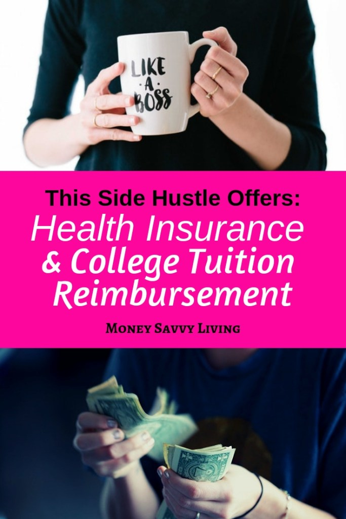 Looking for a side hustle that offers extra income and health insurance & college tuition reimbursement? This may be just the business for you! #sidehustle #gigeconomy #business #entrepreneur #mompreneur #girlboss #healthinsurance #collegetuition #sidejob #sidebusiness #moneysavvyliving #financialdestiny