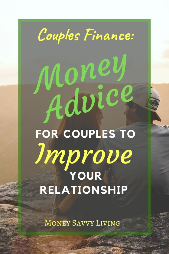 Do you and your spouse fight over money? Couples Finance: Money Advice to Improve Your Relationship. #money #budgeting #finance #personalfinance #couplesfinance #relationship #relationshipadvice #budgeting #budgetingtips