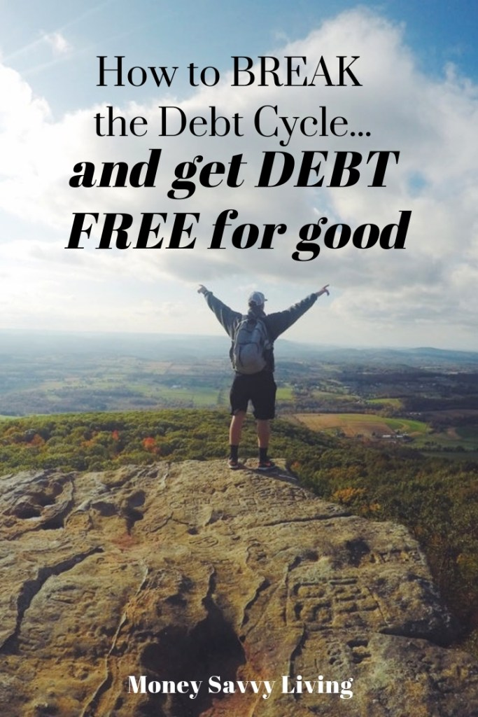 Do you sturggle to pay down your bills, just to watch them pile up again? Learn How to Break the Debt Cycle and get DEBT FREE for good! #debt #debtfree #debtcycle #credit #budget #personalfinance #budgetingtips #money #savingmoney #moneytips