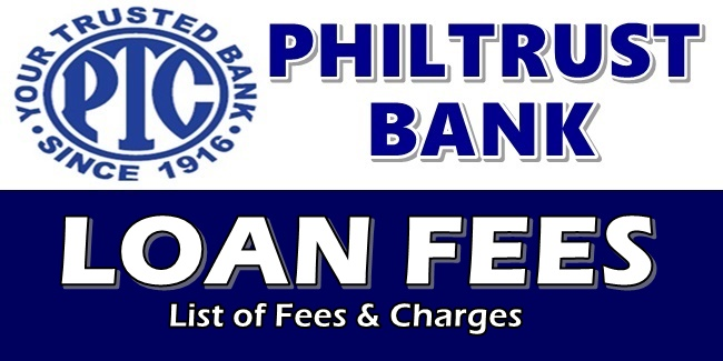 Philtrust Bank Loan Fees