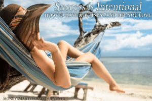 Create a blueprint for your personal and business financial success that will allow you to balance your time, have a profitable business and have a life you love