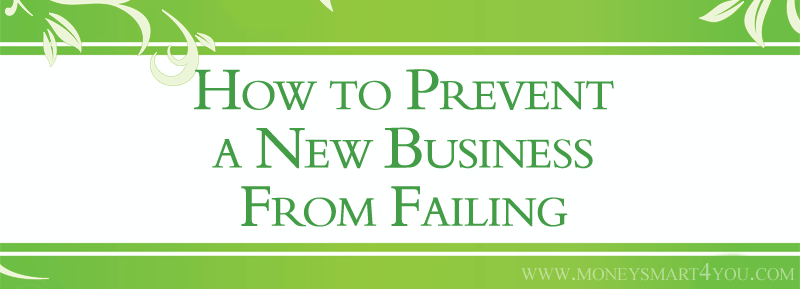 How to Prevent a New Business from Failing