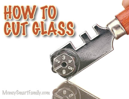 Cutting The Cost Of Cutting Glass At Home For Your DIY Project