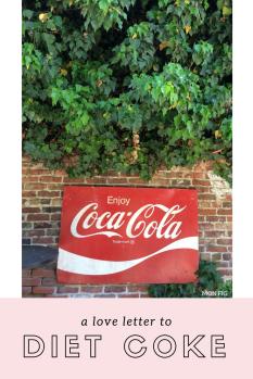 Dear Diet Coke