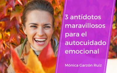 3 antídotos maravillosos para el autocuidado emocional