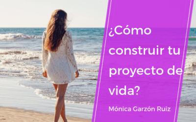 ¿Cómo construir un proyecto de vida?